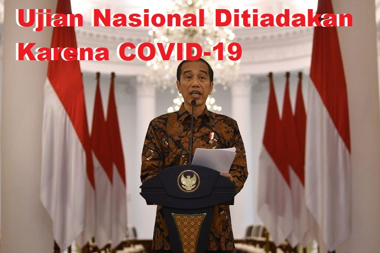 Ujian Nasional Ditiadakan Karena COVID-19