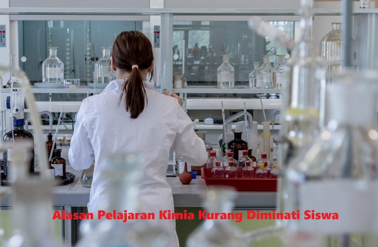 Alasan Pelajaran Kimia Kurang Diminati Siswa